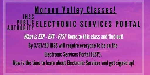 Moreno Valley! Register for the IHSS Electronic Services Portal Now!