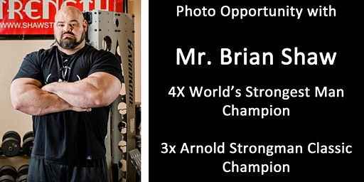 Photo-op w/ Brian Shaw - 3X Arnold Strongman Classic Champion & 4X World's Strongest Man