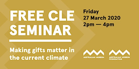 Free CLE Seminar. Making gifts matter in the current climate tickets