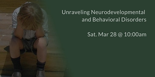 Unraveling Neurodevelopmental and Behavioral Disorders - ADHD, Autism, etc