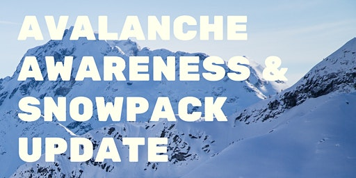 Avalanche Awareness and Snowpack Update with Wayne Flann