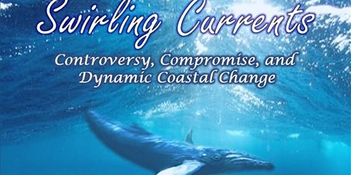Swirling Currents: Controversy, Compromise and Dynamic Coastal Change