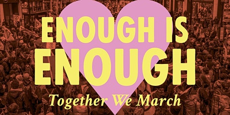 Enough Is Enough : Together We March tickets