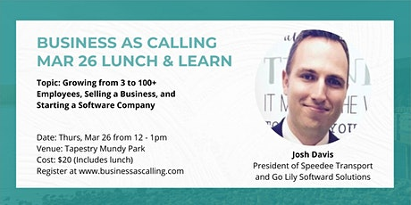 Business as Calling - March 2020 Lunch & Learn (Speaker: Josh Davis) tickets