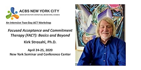 Kirk Strosahl: Focused Acceptance and Commitment Therapy: Basics and Beyond tickets