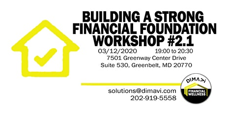 * BUILDING A STRONG FINANCIAL FOUNDATION WORKSHOP * tickets