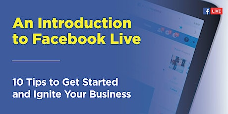 An Introduction to Facebook Live! tickets