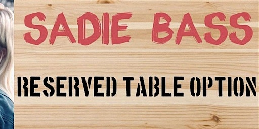 Sadie Bass Reserved Table 2-22-20