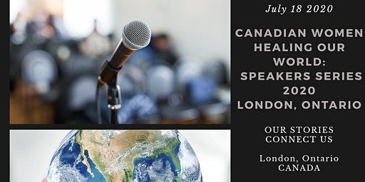 Canadian Women Healing Our World: Speakers Series