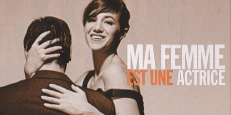 Tuesday French Movie Night: Ma Femme est une actrice tickets
