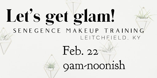Let's get glam! Senegence makeup training