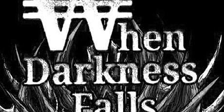 When Darkness Falls tickets