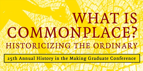 History in the Making Graduate Conference Opening Keynote tickets