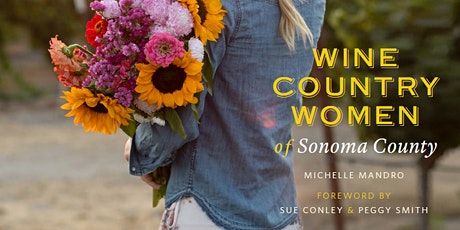 Meet the Tastemakers, Entrepreneurs and, Luminaries of Wine Country Women of Sonoma County tickets