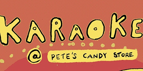 Karaoke At Pete's Candy Store tickets