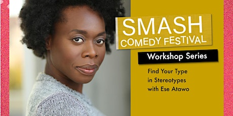 Improv Workshop: Finding Your Type in Stereotypes (with Ese Atawo) tickets