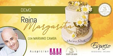 Demo Torta REINA MARGARITA con MARIANO CAMBA entradas