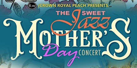 The SWEET JAZZ MOTHER'S DAY CONCERT  w/ TIM CUNNINGHAM tickets