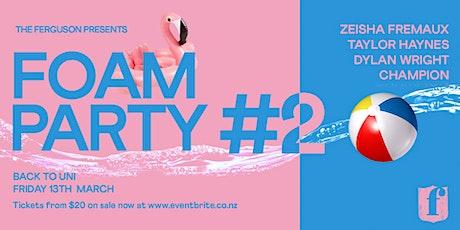 The Ferguson Presents: Foam Party #2 tickets