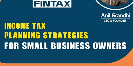 Income Tax Planning Strategies FOR SMALL BUSINESS OWNERS