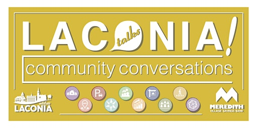 Laconia Talks: Get to Know Your Neighborhoods