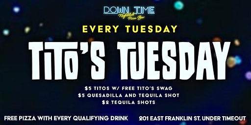 Tito's and Tequila Turnt Tuesdays at Down Time
