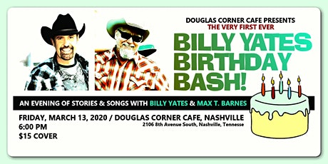 Billy Yates Birthday Bash!!  With Max T. Barnes - Songwriter Night tickets