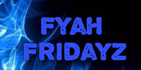 Fyah Fridayz Pt2 tickets