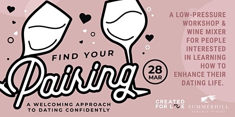 Find Your Pairing: Dating Workshop + Wine Mixer tickets