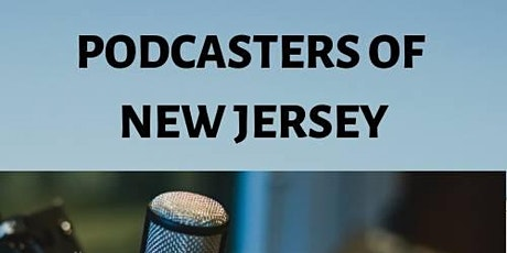 """Podcasters Of NJ Monthly MeetUp -""""Inside the Podcasters Studio"""" tickets"""