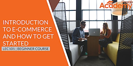 Introduction to e-Commerce & How to Get Started tickets