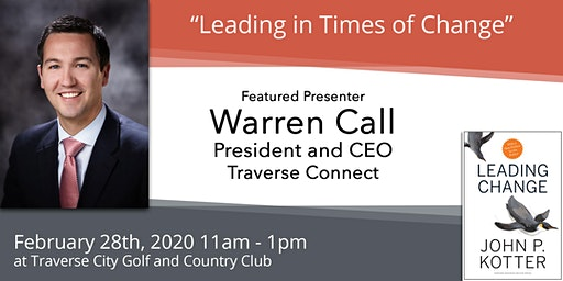 """February 28th - Warren Call, """"Leading in Times of Change"""""""