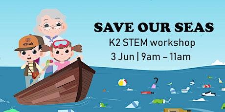 Save our Seas - STEM Workshop for Kindergarten 2 tickets