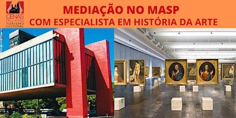 MEDIAÇÃO NO MASP: com Especialista em História da Arte ingressos