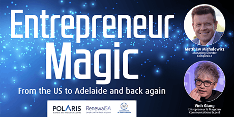 Entrepreneur Magic -  from the US to Adelaide and Back Again! Polaris Networking Event - 27 April 2020 tickets