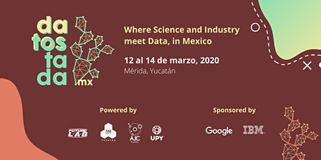 Datostada: Where Science and Industry meet Data, in Mexico boletos
