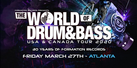 World of Drum & Bass 2020 - Atlanta | Wish Lounge @ Believe |  Friday March 27 tickets
