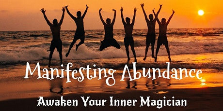 Manifesting Abundance - Awaken Your Inner Magician tickets