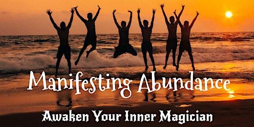 Manifesting Abundance - Awaken Your Inner Magician