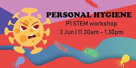 Personal Hygiene - STEM Workshop for Primary 1 tickets
