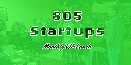 805 Startups - Monthly VIP Lunch #46 tickets