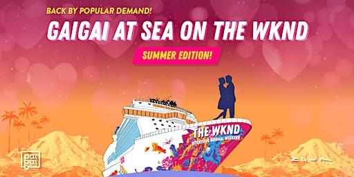 GaiGai at Sea on THE WKND by Zouk at Sea!: Summer Edition