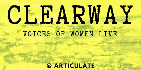 CLEARWAY Voices of Women LIVE @ Articulate tickets