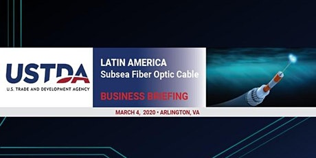 Business Briefing: Opportunities in Latin American Subsea Cable and ICT Projects  tickets