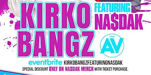 KIRKO BANGZ FEATURING NASDAK