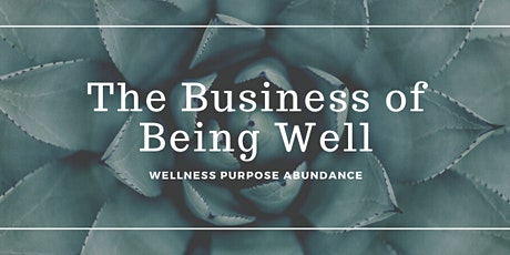 The Business of Being Well w/ Young Living tickets