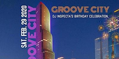 GROOVE CITY   DJ INSPECTA'S BIRTHDAY CELEBRATION