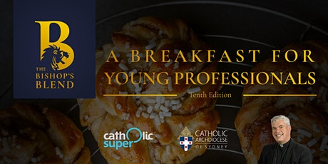 The Bishop's Blend - Breakfast for Young Professionals (Tenth Edition) tickets