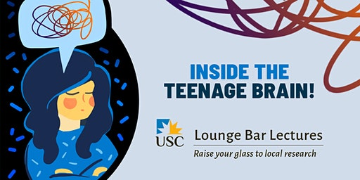 Lounge Bar Lecture Series:  Inside the teenage brain!