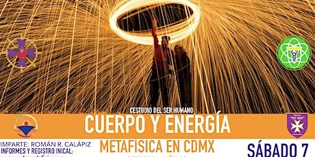 CUERPO Y ENERGÍA: Metafísica en CDMX boletos